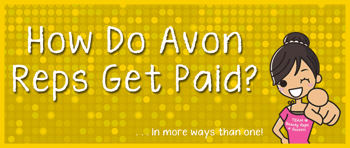 How Do Avon Reps Get Paid? - BeautyReps4Success